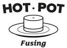 HOT POT FUSING